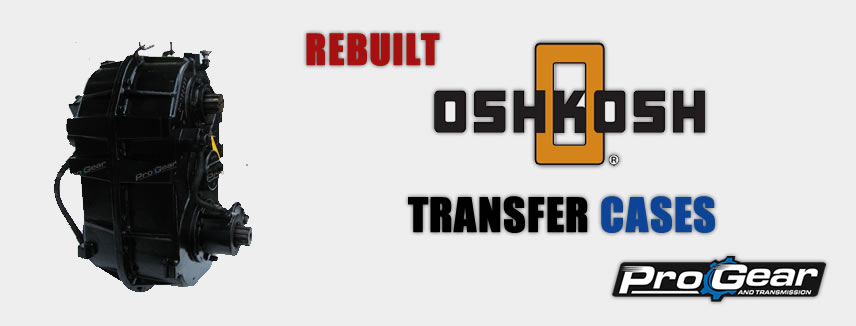 Rebuilt OshkoshTransfer Cases